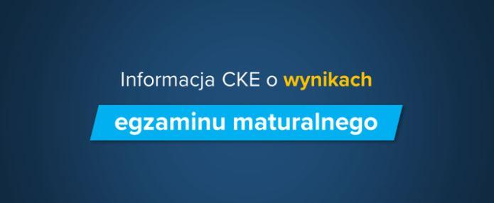 Informacja Centralnej Komisji Egzaminacyjnej o wynikach egzaminu maturalnego
