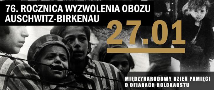 76. rocznica wyzwolenia niemieckiego obozu koncentracyjnego i zagłady Auschwitz-Birkenau